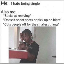 Maybe This is Why You're Single